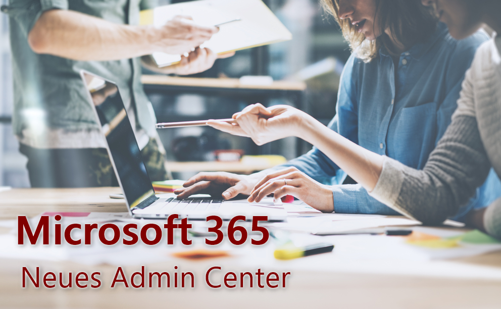 Microsoft 365 – Neues Admin Center