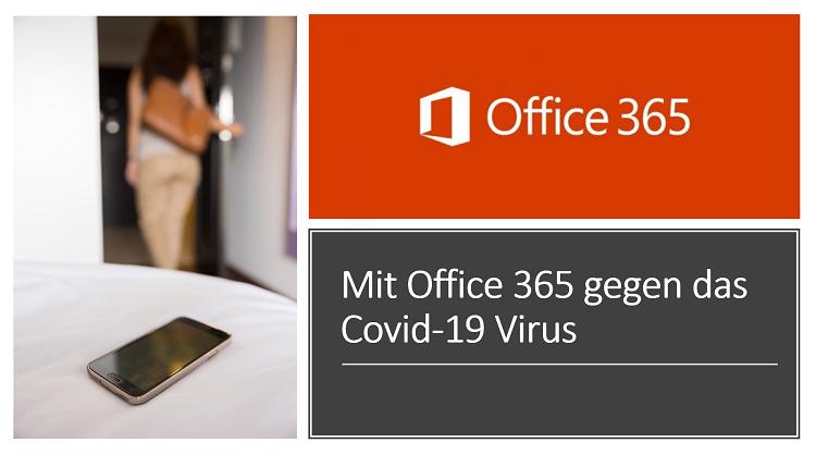 Mit Office 365 gegen das Covid-19 Virus