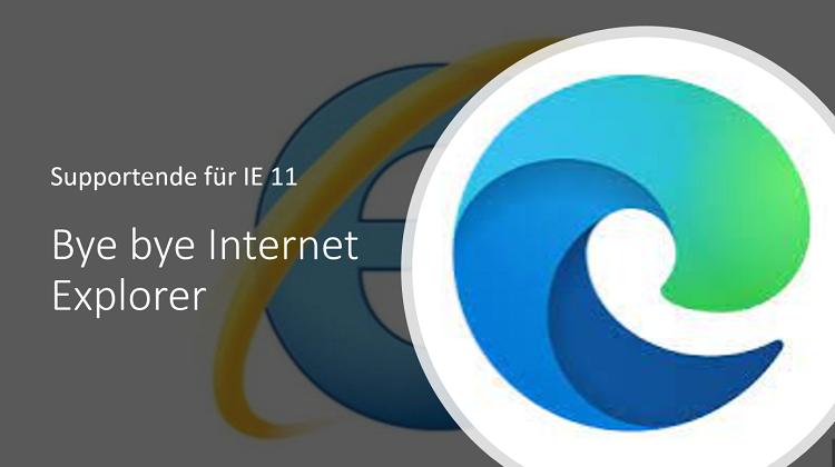 Internet Explorer IE 11 – Support endet im Juli 2022