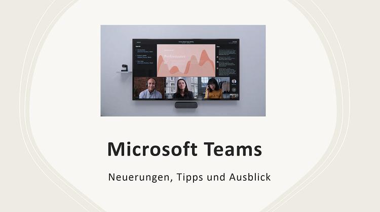 Microsoft Teams App – Neuerungen, Tipps und Ausblick